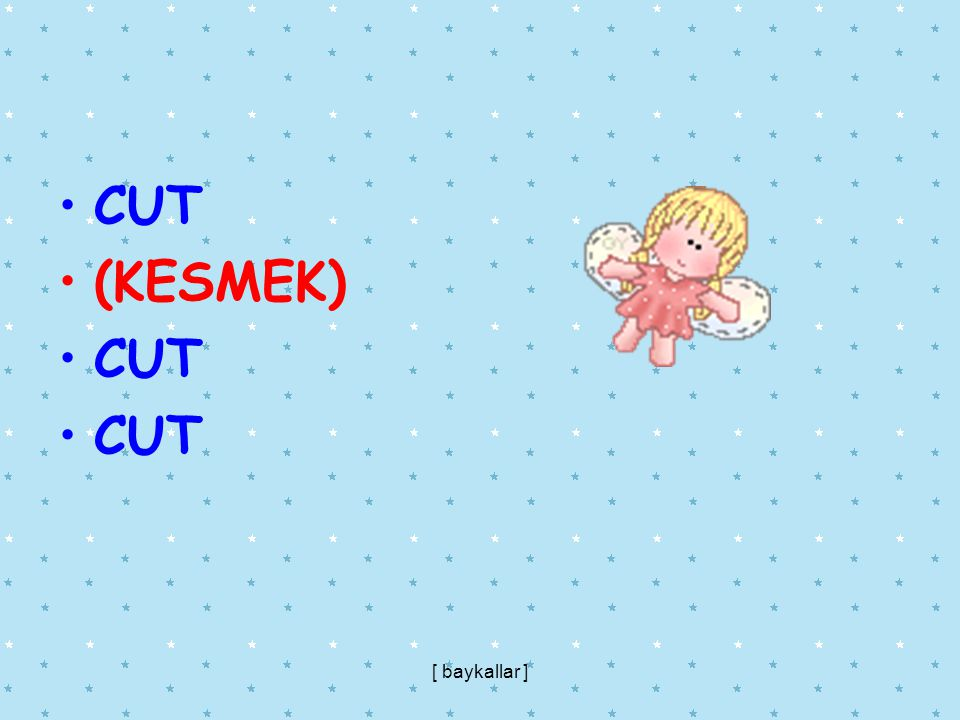 CUT (KESMEK) [ baykallar ]